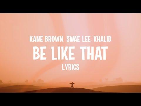 Kane Brown, Swae Lee & Khalid - Be Like That (Lyrics)