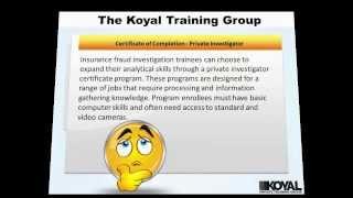 The Koyal Training Group: Insurance Fraud Investigator Training and Degree Program Information