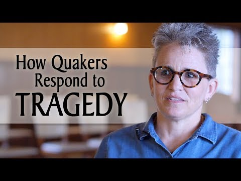 How Quakers Respond to Tragedy