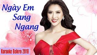 KARAOKE | Ngày Em Sang Ngang - Nhạc Trữ Tình Bolero GÂY NGHIỆN