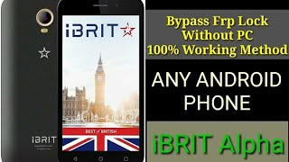 How to Bypass frp lock without PC on Android of iBRIT Mobile Alpha Model