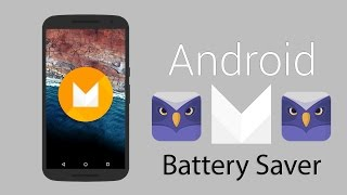 How to Get Marshmallow's Doze Mode On Any Android - Battery Saver