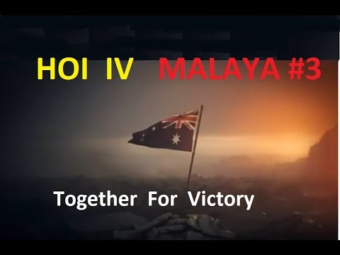 HOI IV Together For Victory  MALAYA #3 Gameplay / Lets play