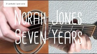 How to play Seven Years Norah Jones | Guitar Lesson & Songsheet