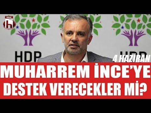 Muharrem İnce Ikinci Tura Kalırsa HDP Desteleyecek Mi? - HDP'li Ayhan Bilgen