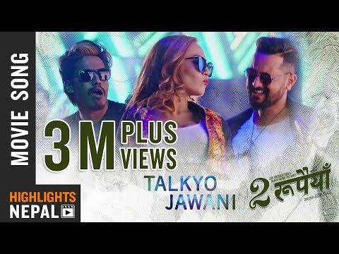 Talkyo Jawani | New Nepali Movie Dui RUPAIYAN Song 2017 Ft Asif Shah, Nischal Basnet, Sumi Moktan