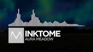 [Electronic] - Inktome - Aura Meadow