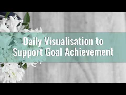 6 Minute Daily Visualisation for Goal Achievement