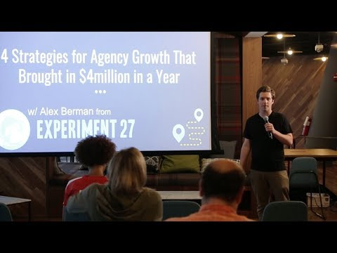 4 Strategies for Agency Growth That Brought in $4 million in a Year (Presented by Alex Berman)