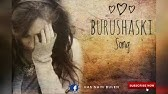 Aski jhucha un | brushaski song with full lyrics - YouTube