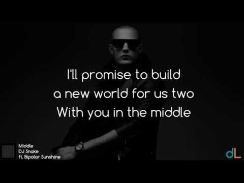 Middle - DJ Snake ft  Bipolar Sunshine (Lyrics) HD
