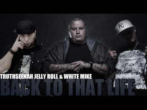 BACK TO THAT LIFE | Jelly Roll, TruthSeekah & White Mike