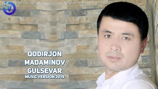 Qodirjon Madaminov - Gulsevar | Кодиржон Мадаминов - Гулсевар (music version)