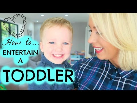 HOW TO ENTERTAIN A 2 YEAR OLD TODDLER
