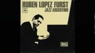 RUBEN LOPEZ FURST - JAZZ ARGENTINO (Full Album)