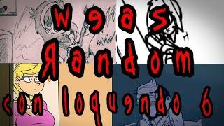 "The Loud House""Weas random con Loquendo"" #6"