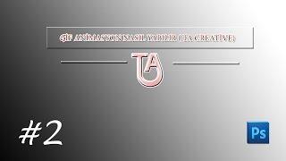 TA Creative l Photoshopta GİF Animasyon Yapımı