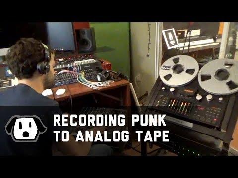 Recording Punk to Analog Tape