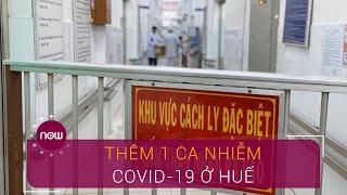 Việt Nam ghi nhận ca thứ 30 nhiễm Covid-19 ở Huế | VTC Now