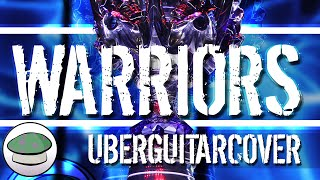 Repeat youtube video Warriors (UberGuitarCover) - The Yordles