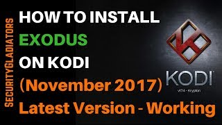 How to Install Exodus on Kodi Latest Version (November 2017) Working