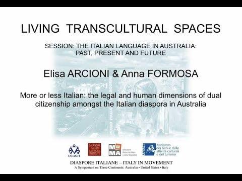 More or less Italian - the legal and human dimensions of dual citizenship amongst the Italian diaspo