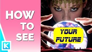 How To See Your Future