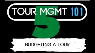 Tour Management 101: Episode 5: Budgeting