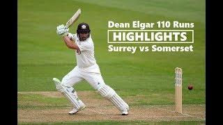 Dean Elgar 110 Runs in County Championship vs Somerset ~ Sep 18-21 2018