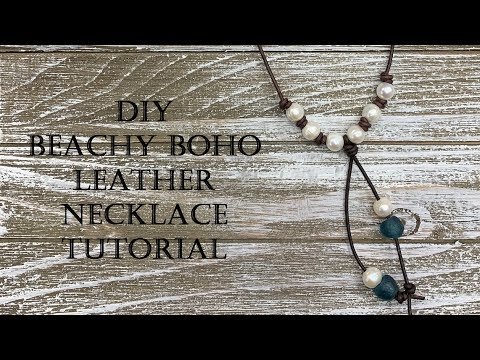 DIY - Beachy Boho Leather And Pearl Necklace Tutorial
