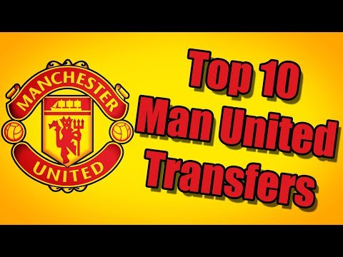 Top 10 Manchester United Transfers