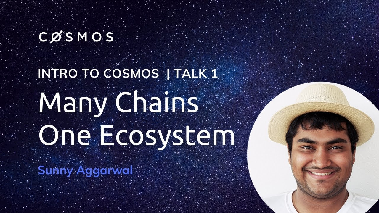 Intro to the Cosmos Network | Sunny Aggarwal