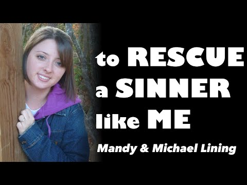 TO RESCUE A SINNER LIKE ME - LYRIC VIDEO by Mandy Lining