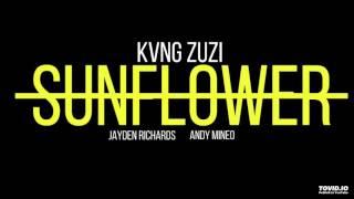 KVNG Zuzi - SUNFLOWER (feat. Jayden Richards & Andy Mineo)