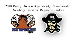 Rugby Oregon Championships 5/19/2018 - Boys Varsity - Newberg Tigers vs. Reynolds Raiders