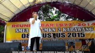REUNI AKBAR SMEAN20/SMKN-2 KARAWANG - CONNIE DIO