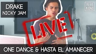 One Dance by Drake and Hasta el Amanecer by Nicky Jam LIVE | Mashup by Alex Aiono