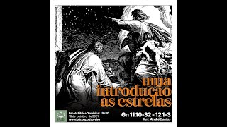 EBD | Gênesis 11.10-32 - 12.1-3 - Uma introdução às estrelas - Rev. André Dantas