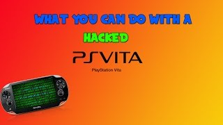 What you can do with a hacked PS Vita