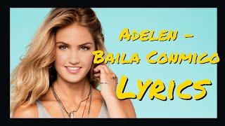 Download lagu Adelen - Baila Conmigo Lyrics
