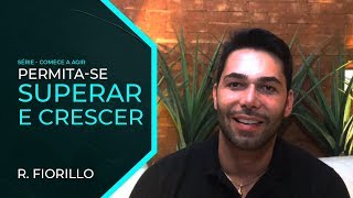 PERMITA-SE SUPERAR E CRESCER | Ricardo Fiorillo
