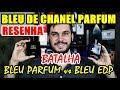 Resenha BLEU DE CHANEL PARFUM - Ele é melhor que o Bleu EDP ?