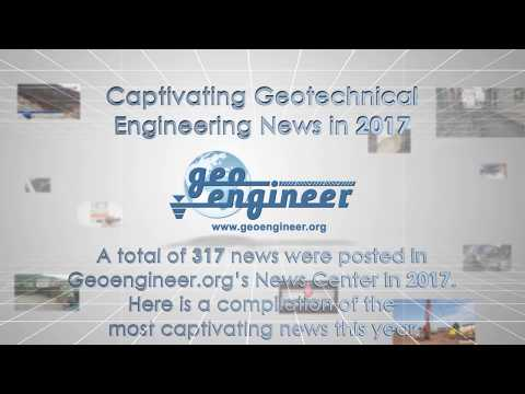 CAPTIVATING GEOTECHNICAL ENGINEERING NEWS IN 2017