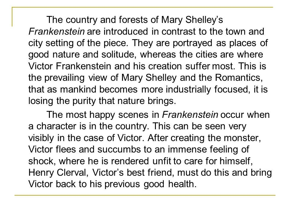 thesis for revenge in frankenstein Revenge is a emotion that can be stronger than love and that comes saddled  with hate, anger and tragedy in mary shelley's frankenstein the character of the .