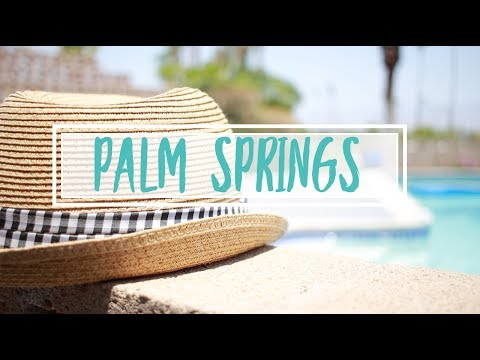 PALM SPRINGS TRAVEL DIARY! ☀️🌴