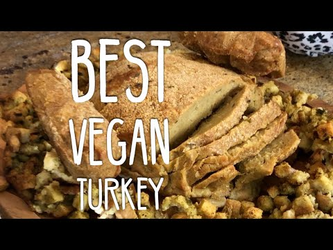 Best Vegan Turkey | How to make a Vegetarian Thanksgiving  | Vegan Thanksgiving Turkey