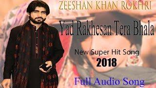 Yaad Rakhesan Tera Bhala New Super Hit Song Zeeshan Khan Rokhri