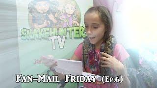 Fan-Mail Friday (Ep.6) TGIF EXTRA'S - SnakeHuntersTV