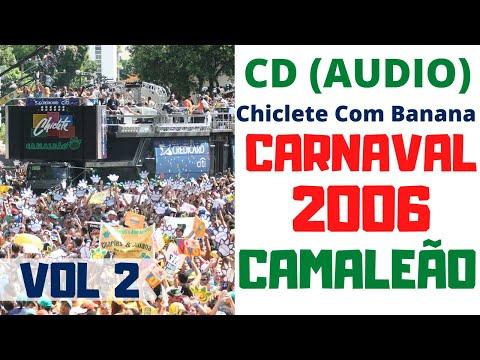bloco-camaleÃo---carnaval-2006---vol-2---domingo---chiclete-com-banana