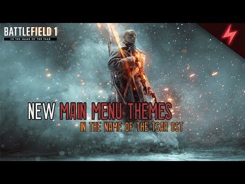 Battlefield 1 In The Name of The Tsar Main Menu Theme OST